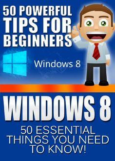 Windows 8: 50 Powerful Tips&Tricks fo...
