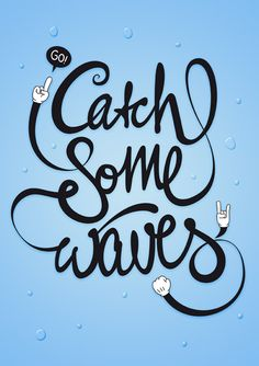 Catch Some Waves - Typography Poster web design, waves, font, typography poster, posters, poster designs, artwork, website designs, typographic design