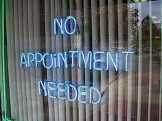 no appointment needed No appointment needed.