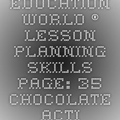 Education World ® - Lesson Planning Skills Page: 35 Chocolate Activities