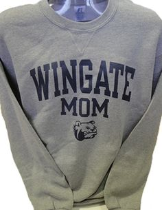 Wingate Mom Crewneck. $26.99.  Order now & ship today! Call 704-233-8025.