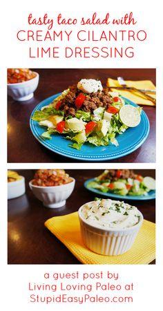 Tasty Taco Salad with Creamy Cilantro Lime Dressing | stupideasypaleo.com #paleo #realfood #glutenfree