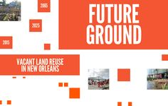 Van Alen Institute recently launched the Future Ground competition to transform abandoned lots into resources for the people of New Orleans. Registration and RFQs due September 29th.