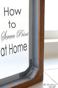 How to Screen Print!Silkscreening at Home. | The Art of Doing Stuff