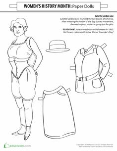 Worksheets: Juliette Gordon Low Paper Doll In 1912, one woman marched her way into history by starting up the Girl Scouts, an organization that said girls can conquer the outdoors just as well as boys can. That woman was Juliette Gordon Low, and over 100 years later, her legacy still lives on in the for of the Girl Scouts of America. Learn a little more about her — and check out an original 1912 Girl Scout uniform! — with this fun paper doll for Women's History Mont