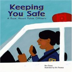 """Keeping You Safe A Book About Police Officers"" by Ann Owen"