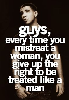 life quotes, treats, real women, a real man, drake quotes, man up, quote life, thought, true stories