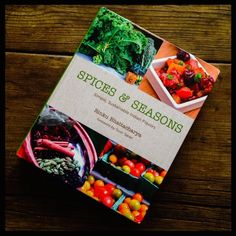 Cookbook review: Spices & Seasons by Rinku Bhattacharya | Recipe Renovator