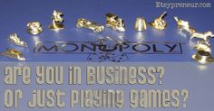 Are You in Business or Just Playing Games? {Etsy Business}
