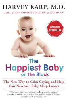 The Happiest Baby on the Block: The New Way to Calm Crying and Help Your Newborn Baby Sleep Longer:Amazon:Kindle Store