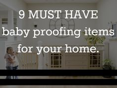 9 simple must have baby proofing items for your home.