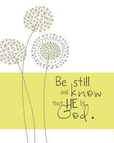 Be still and know that He is God. .for the home. - emilyburgerdesigns.com
