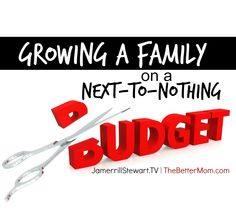 Growing a Family on a Next-to-Nothing Budget {helps to make it work!}