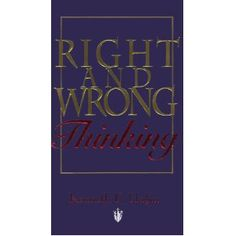 Kenneth Hagin - Right And Wrong Thinking