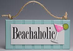 Beachaholic Sign: Beach Decor, Coastal Home Decor, Nautical Decor, Tropical Island Decor & Beach Cottage Furnishings