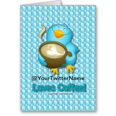 Customize W/ Your Twitter Name Coffee Bird Card by Lee Hiller #Photography and Designs