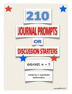These 210 prompts can be used for daily journal writing or to start class discussions.  Suggestions of how to use them are included. 29 pages. Grad...
