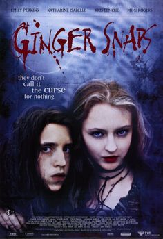 Ginger Snaps.  A really awesome teenage girl werewolf movie.