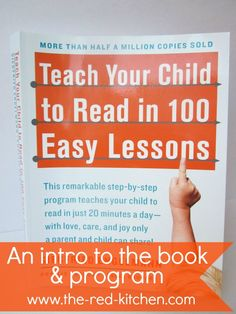 Teach Your Child to Read in 100 Easy Lessons (An intro to the book & program)    www.the-red-kitchen.com