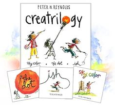 """The Creatrilogy Book Series includes three best–selling, award-winning picture books by Peter H. Reynolds that celebrate the power of orginal thinking.  The Dot: A friendly call to bravery... Don't worry—just make a mark and see where it takes you.  Ish: An invitation to keep it loose... thinking ish–ly is far more wonderful than getting it """"right"""".  Sky Color: A playful reminder to open your eyes and think more creatively... Allow yourself the freedom to truly see."""