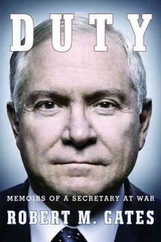 Duty : memoirs of a Secretary at war by Robert M. Gates.  Click the cover image to check out or request the biographies and memoirs kindle.