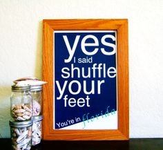 Shuffle Your Feet! - You're In Florida Poster Series