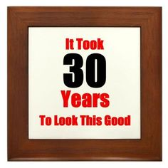"30th Birthday Framed Tile by CafePress by CafePress. $15.00. Two holes for wall mounting. Quality construction frame constructed of stained Cherrywood. 100% satisfaction guarantee return policy. Rounded edges. Frame measures 6"" X 6"" x 0.5"" with 4.25"" X 4.25"" tile. 30th Birthday Shirts, Funny 30th Birthday T-Shirts, Presents"