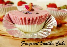 Fragrant Vanilla Cake: Raw Strawberry Rose Fudge Cups