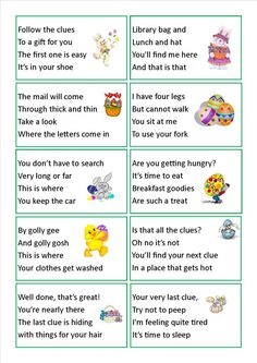 Easter egg hunt clues...we have done this a few times, makes it much harder for older kids to find the easter treat!! So much fun...wish my kids were still little!!
