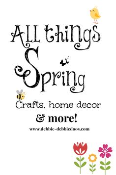All things #Spring. #crafts home decor and more.  Happy thoughts of Spring and all the things to come.