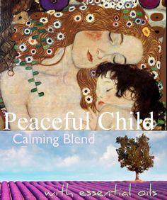 Calming Blend of Essential Oils for a Peaceful Child and Household