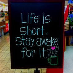 Life is short. Stay awake, for it. Coffee <3