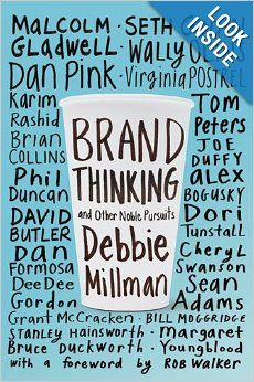 Brand Thinking and Other Noble Pursuits: Debbie Millman, Rob Walker: 9781621532477: Amazon.com: Books
