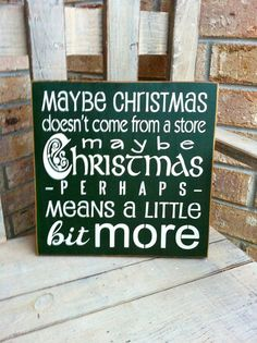 Primitive Christmas Grinch Sign Maybe Christmas Doesn't Come From A Store Maybe Christmas Perhaps Means A LIttle Bit More on Etsy, $20.00