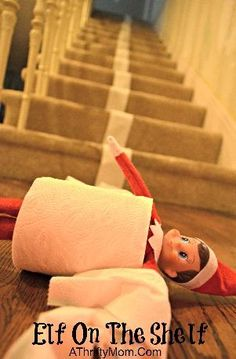 Elf On The Shelf Ideas ...simple but fun, Playing on the stairs…. rolling down them in a tube of toilet paper!