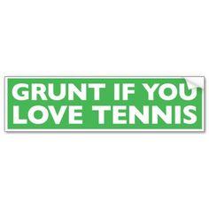 Grunt if you love tennis