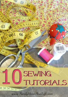 Family Home and Life: 10 #Sewing Tutorials