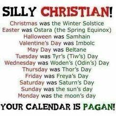 Your calendar is pagan.