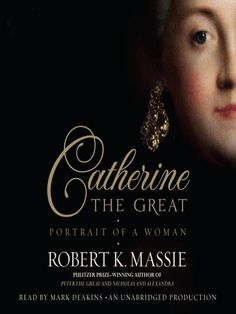 Catherine the Great: Portrait of a Woman (audiobook). Andrew Carnegie Medals for Excellence in Nonfiction winner. Available from WVDELI in audiobook and ebook formats.