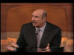 What's your favorite Dr. Phil-ism? Let us know by posting a comment below!