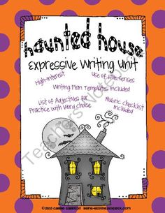 Haunted House Expressive Writing Unit from Carrie Garrison on TeachersNotebook.com (10 pages)  - Looking for an October or Halloween writing project? Haunted House Expressive Writing Unit is a high-interest writing activity for students and teachers! Perfect for October and the Halloween season, it gives students a chance to express their creativity