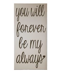 Cream & Brown 'Forever Be My Always' Wall Art   Daily deals for moms, babies and kids