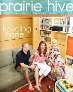Prairie Hive magazine august/2011 #design #lifestyle #travel #entertaining #decor #bimonthly #free
