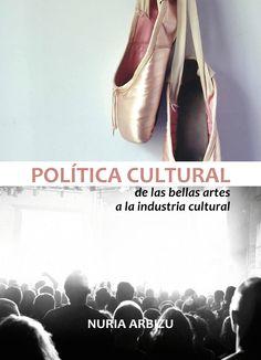 Política cultural: de las bellas artes a la industria cultural (proximamente)