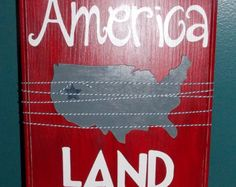 God bless America Land that I Love! Sign for Patriotic decor and holidays