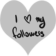 I love my followers. I just wish I had more of them to love.