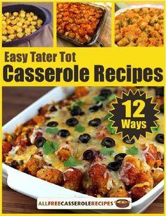 FREE e-Cookbook: 12 Easy Tater Tot Casserole Recipes! #tatertots #casseroles #recipe