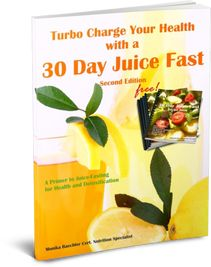 Turbo Charge Your Health with a 30 Day Juice Fast by Monika Baechler
