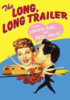 The Long, Long Trailer  OMG this movie is so funny!