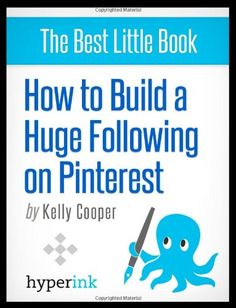 Santas Tools and Toys Workshop: Book: How to Build a Huge Following on Pinterest
